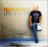 Live It Slow Lyrics Keith Bryant