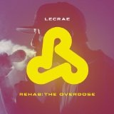 Rehab: The Overdose Lyrics Lecrae Ft. Canon