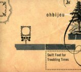 Swift Feet For Troubling Times Lyrics Ohbijou