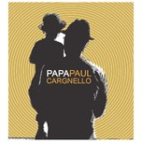 Papa Paul Lyrics Paul Cargnello