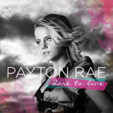 Dare To Live (EP) Lyrics Payton Rae