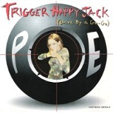Trigger Happy Jack B-Side Lyrics Poe