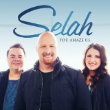 You Amaze Us Lyrics Selah