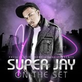 On The Set (Single) Lyrics Super Jay
