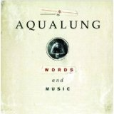 Words And Music Lyrics AquaLung