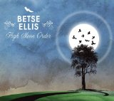 High Moon Order Lyrics Betse Ellis