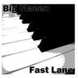 Fast Lane Lyrics Big Maceo