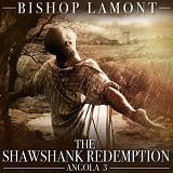 The Shawshank Redemption: Angola 3 Lyrics Bishop Lamont