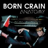 Anatomy Lyrics Born Crain