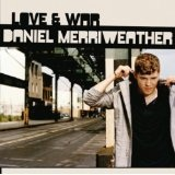 Love And War Lyrics Daniel Merriweather