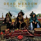 Three Kings Lyrics Dead Meadow
