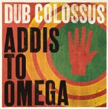 Addis To Omega Lyrics Dub Colossus