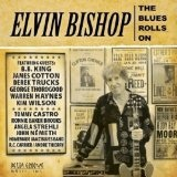 The Blues Rolls On Lyrics Elvin Bishop