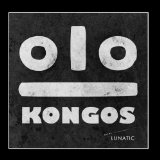 Lunatic Lyrics KONGOS