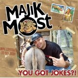 You Got Jokes?! Lyrics Majik Most
