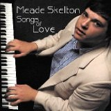 Songs Of Love Lyrics Meade Skelton