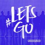 #LETSGO [Live] Lyrics Planetshakers