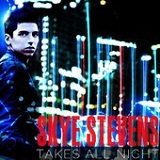 Takes All Night (Single) Lyrics Skye Stevens