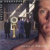 Weights And Measures Lyrics Spirit Of The West