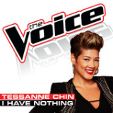 I Have Nothing (The Voice Performance) [Single] Lyrics Tessanne Chin