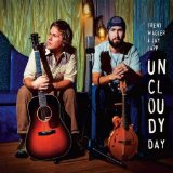 Uncloudy Day Lyrics Trent Wagler & Jay Lapp