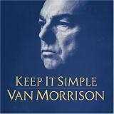 Keep It Simple Lyrics Van Morrison