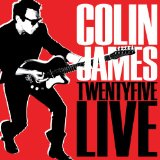 Twenty Five Live Lyrics Colin James