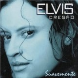 Suavemente... Lyrics Elvis Crespo