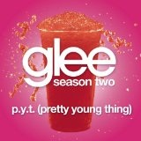 P.Y.T. (Pretty Young Thing) [Glee Cast Version] (Single) Lyrics Glee Cast