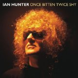 Once Bitten Twice Shy Lyrics Ian Hunter