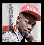 Super Hero Lyrics Malikizoh