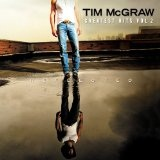 Reflected: Greatest Hits Vol. 2 Lyrics McGraw Tim