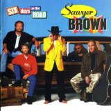 Six Days On The Road Lyrics Sawyer Brown