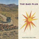 Inevitable Western Lyrics The Bad Plus