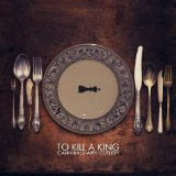 Cannibals With Cutlery Lyrics To Kill A King
