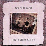 Cloe Liked Olivia Lyrics Two Nice Girls