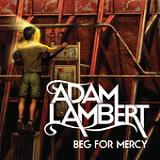 Beg For Mercy (Single) Lyrics Adam Lambert