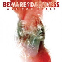 Are You Real Lyrics Beware Of Darkness