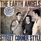 Street Corner Style Lyrics Earth Angels