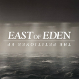 The Petitioner (EP) Lyrics East of Eden