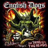 The Thing with Two Heads Lyrics English Dogs