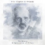 Eric Clapton & Friends: The Breeze - An Appreciation of JJ Cale Lyrics Eric Clapton