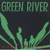 Come On Down Lyrics Green River