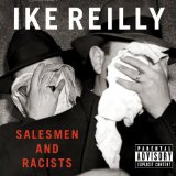 Salesmen and Racists Lyrics Ike Reilly