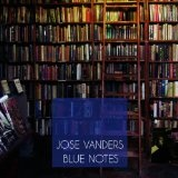 Blue Notes Lyrics Jose Vanders