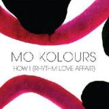 How I Rhythm Love Affair Lyrics Mo Kolours