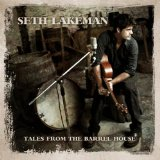 Tales From The Barrel House Lyrics Seth Lakeman