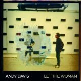 Let The Woman Lyrics Andy Davis