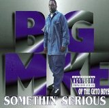 Somethin' Serious Lyrics Big Mike