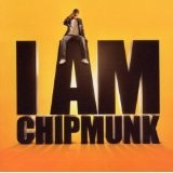 I Am Chipmunk Lyrics Chipmunk Ft. Wretch 32.